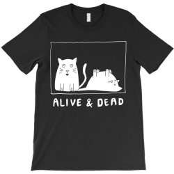 schrodinger's cat alive and dead t shirt T-Shirt | Artistshot
