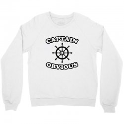 captain obvious Crewneck Sweatshirt | Artistshot