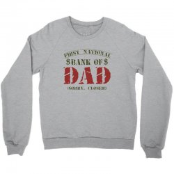first national bank of dad Crewneck Sweatshirt | Artistshot