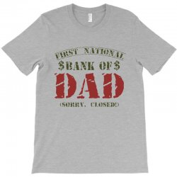 first national bank of dad T-Shirt | Artistshot