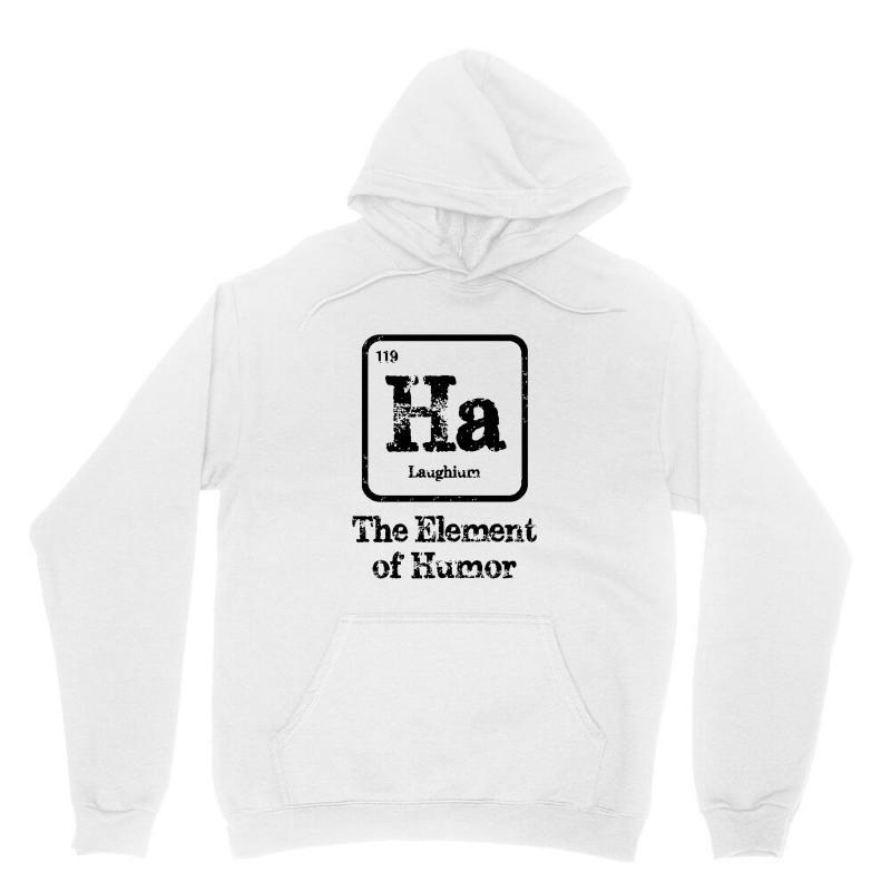 Ha The Element Of Humor Unisex Hoodie | Artistshot