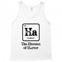 ha the element of humor Tank Top | Artistshot