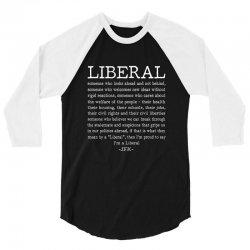 liberal definition jfk quote 3/4 Sleeve Shirt | Artistshot