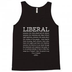 liberal definition jfk quote Tank Top | Artistshot