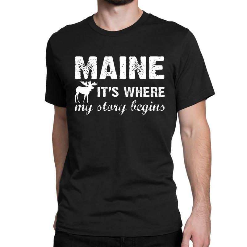 Maine Where My Story Begins Classic T-shirt | Artistshot