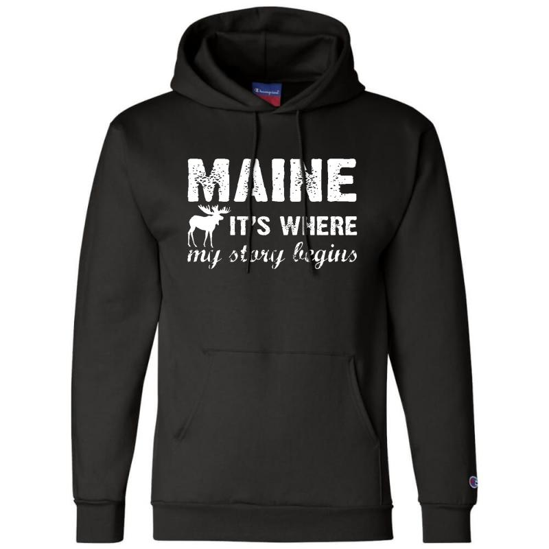 Maine Where My Story Begins Champion Hoodie   Artistshot