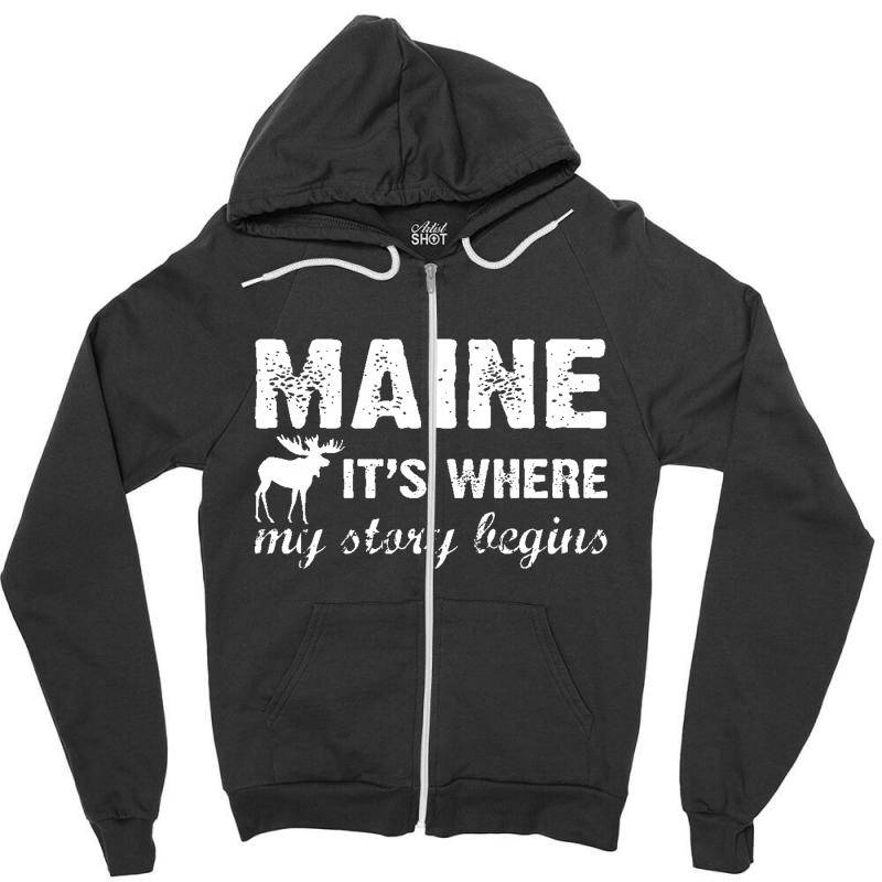 Maine Where My Story Begins Zipper Hoodie | Artistshot