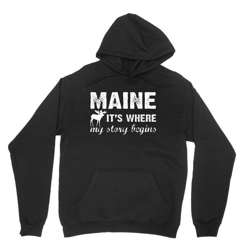 Maine Where My Story Begins Unisex Hoodie | Artistshot