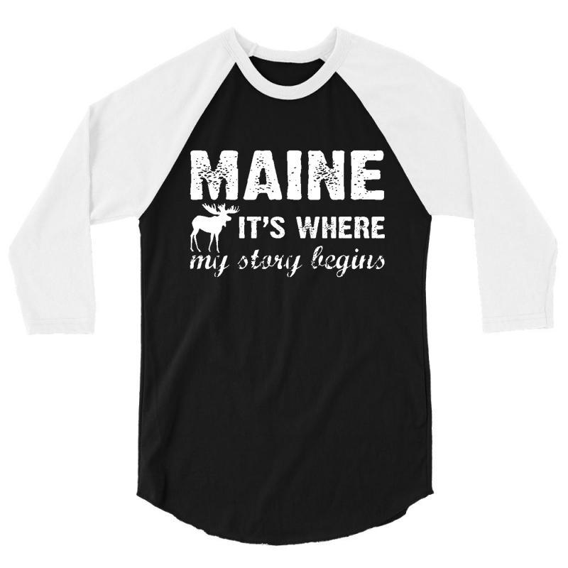 Maine Where My Story Begins 3/4 Sleeve Shirt | Artistshot