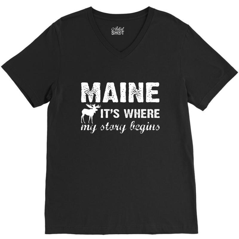 Maine Where My Story Begins V-neck Tee   Artistshot