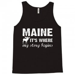 maine where my story begins Tank Top | Artistshot