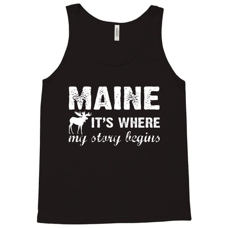Maine Where My Story Begins Tank Top | Artistshot