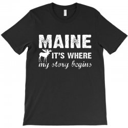 maine where my story begins T-Shirt | Artistshot