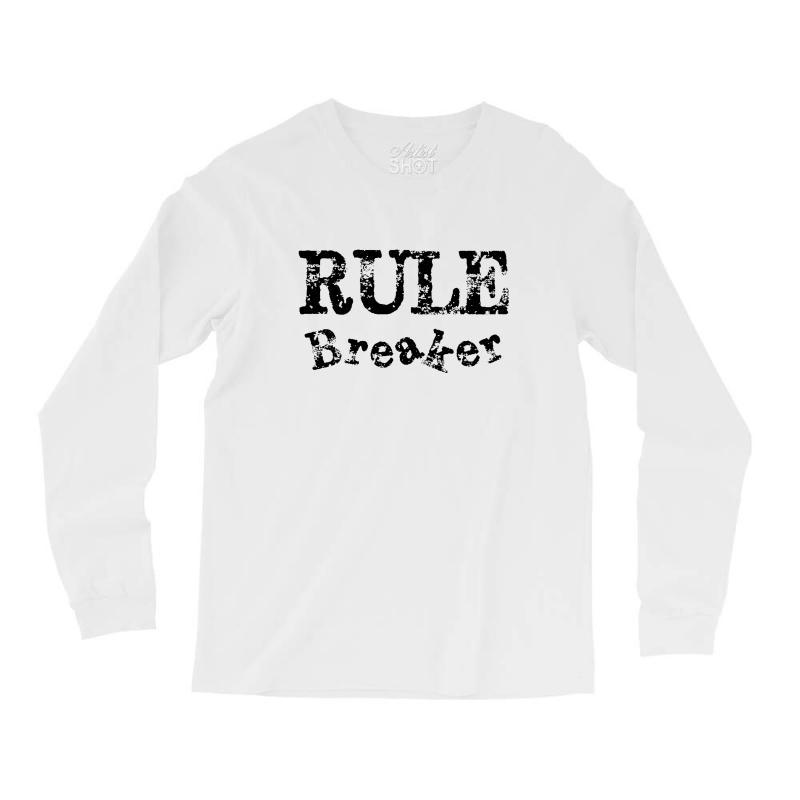 Rule Breaker Long Sleeve Shirts | Artistshot