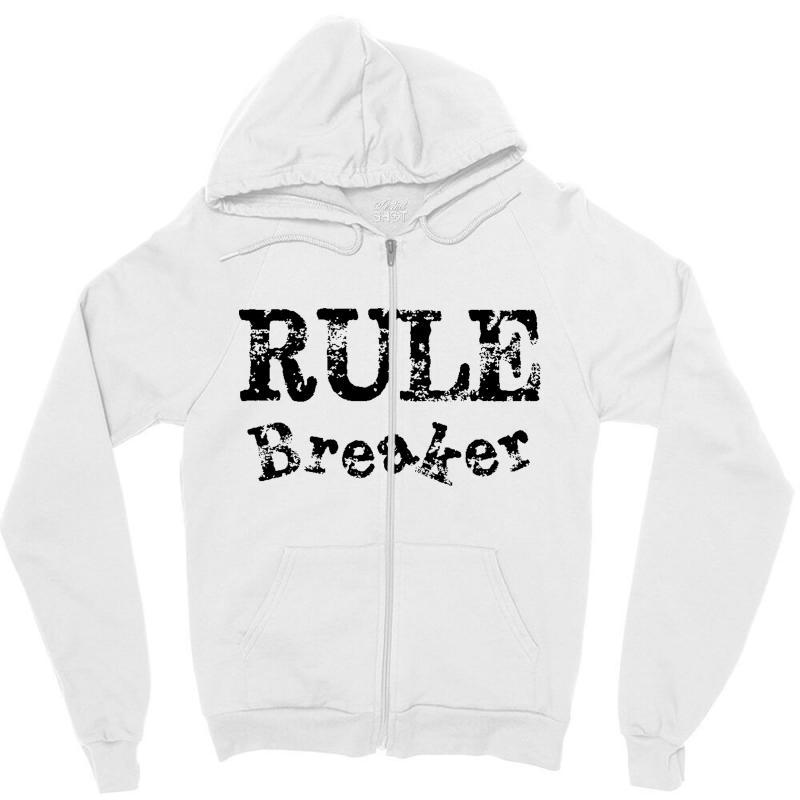 Rule Breaker Zipper Hoodie | Artistshot