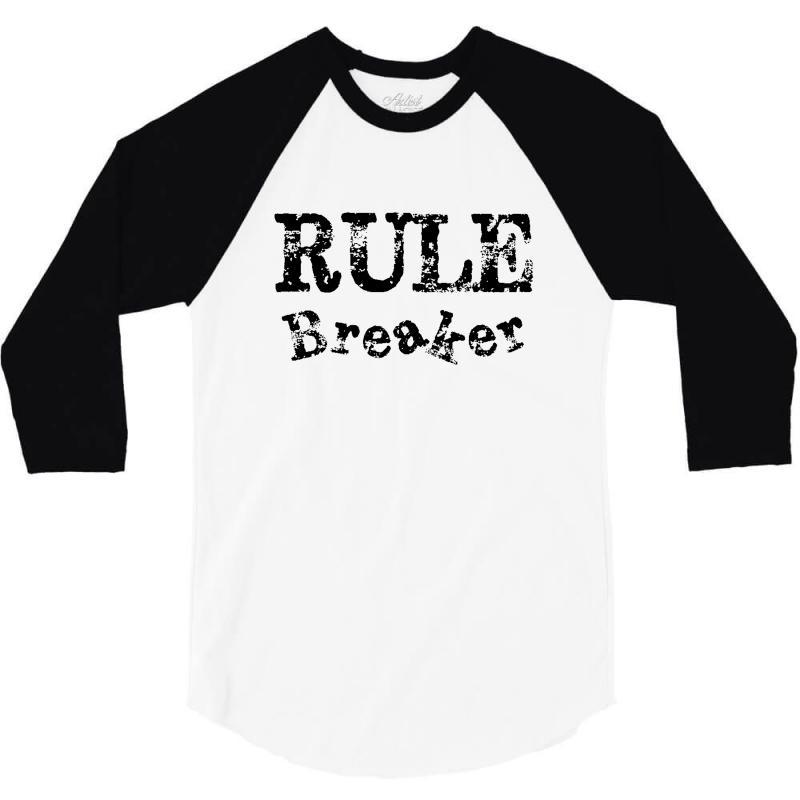 Rule Breaker 3/4 Sleeve Shirt | Artistshot