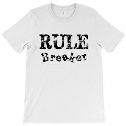 rule breaker T-Shirt | Artistshot