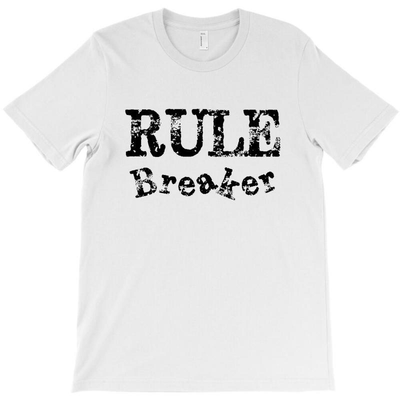 Rule Breaker T-shirt | Artistshot