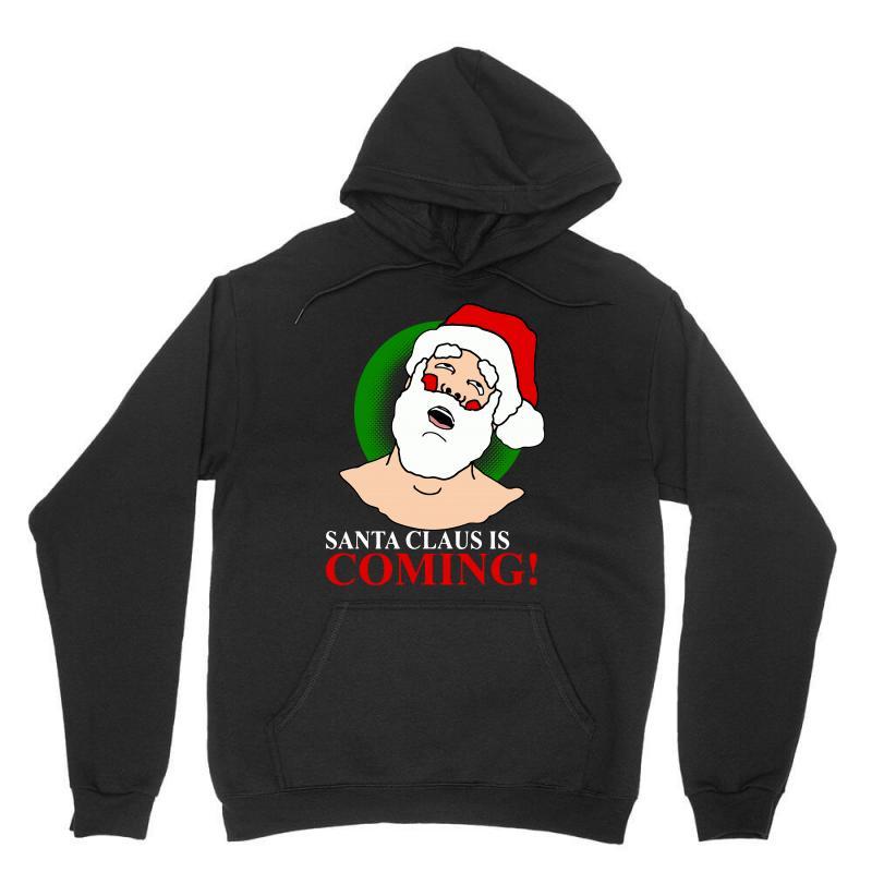 Santa Is Coming Unisex Hoodie   Artistshot