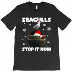 seagulls stop it now T-Shirt   Artistshot