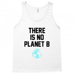 there is no planet b Tank Top | Artistshot
