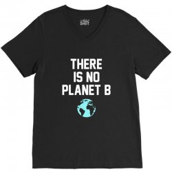there is no planet b V-Neck Tee | Artistshot