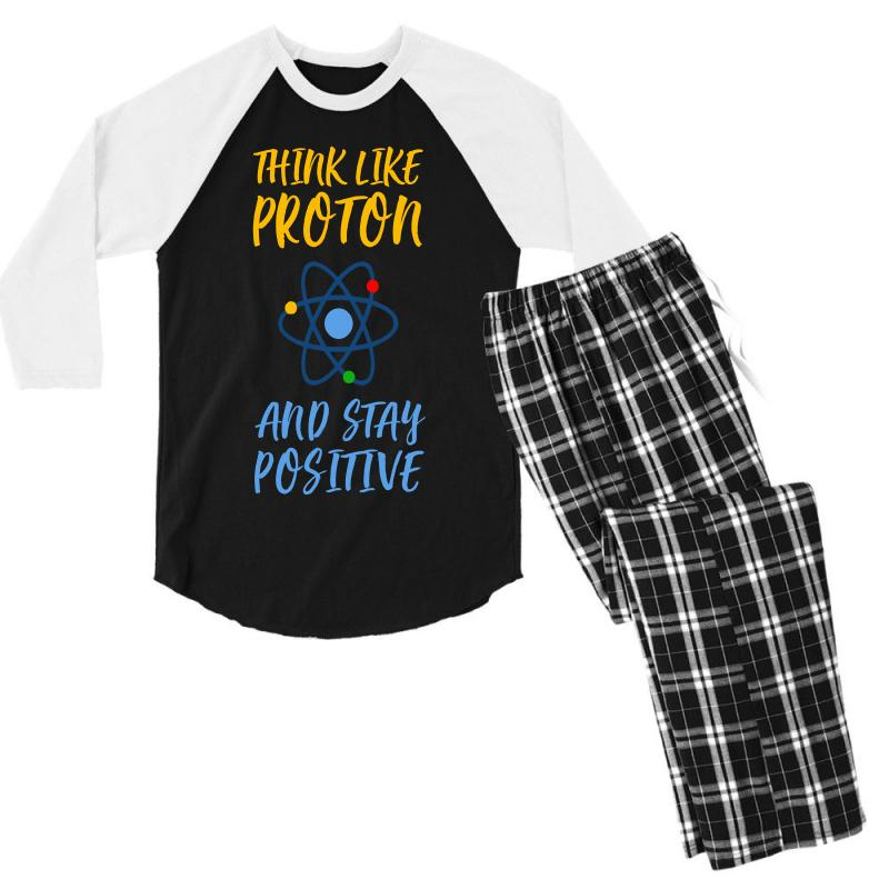 Think Like Proton And Stay Positive Men's 3/4 Sleeve Pajama Set | Artistshot