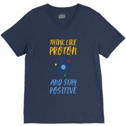 THINK LIKE PROTON AND STAY POSITIVE V-Neck Tee | Artistshot