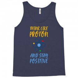 THINK LIKE PROTON AND STAY POSITIVE Tank Top | Artistshot