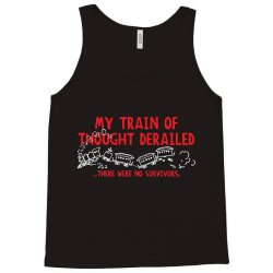 my train of thought derailed Tank Top | Artistshot
