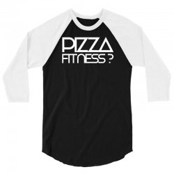 pizza fitness 3/4 Sleeve Shirt | Artistshot