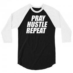 pray hustle repeat 3/4 Sleeve Shirt | Artistshot