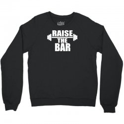 raise the bar Crewneck Sweatshirt | Artistshot