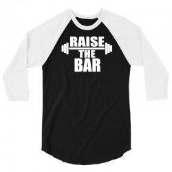 raise the bar 3/4 Sleeve Shirt | Artistshot