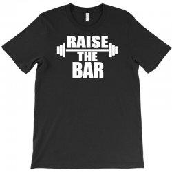 raise the bar T-Shirt | Artistshot