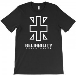 reliability T-Shirt | Artistshot