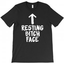resting bitch face T-Shirt | Artistshot