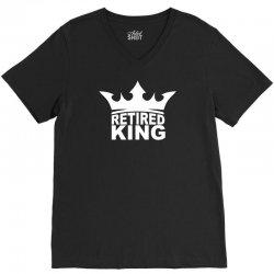 retired king V-Neck Tee | Artistshot