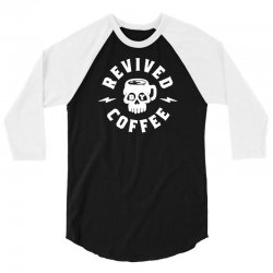 revived by coffee 3/4 Sleeve Shirt | Artistshot