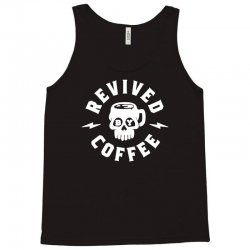 revived by coffee Tank Top | Artistshot