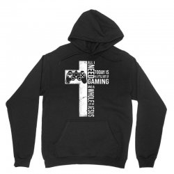 all i need today is a little bit of gaming and whole lot of jesus for Unisex Hoodie   Artistshot