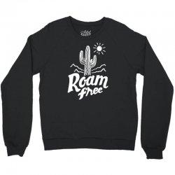 roam free Crewneck Sweatshirt | Artistshot