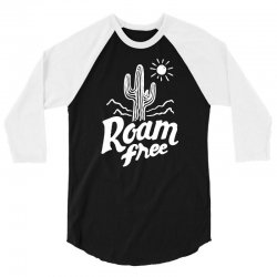 roam free 3/4 Sleeve Shirt | Artistshot