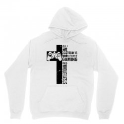 all i need today is a little bit of gaming and whole lot of jesus Unisex Hoodie   Artistshot