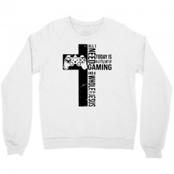 all i need today is a little bit of gaming and whole lot of jesus Crewneck Sweatshirt   Artistshot