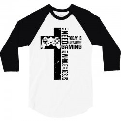 all i need today is a little bit of gaming and whole lot of jesus 3/4 Sleeve Shirt   Artistshot