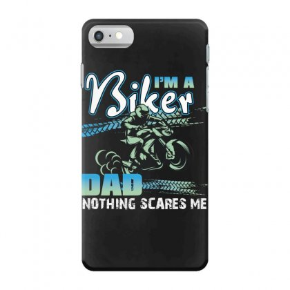I'm A Biker Dad Nothing Scares Me Iphone 7 Case Designed By Wizarts