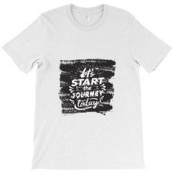 Let's start the journey today T-Shirt | Artistshot