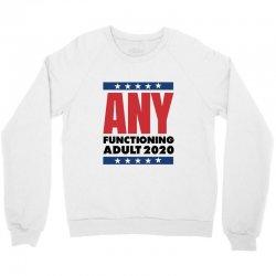 ANY FUNCTIONING ADULT 2020 - FUNNY POLITICS Crewneck Sweatshirt | Artistshot