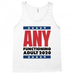 ANY FUNCTIONING ADULT 2020 - FUNNY POLITICS Tank Top | Artistshot